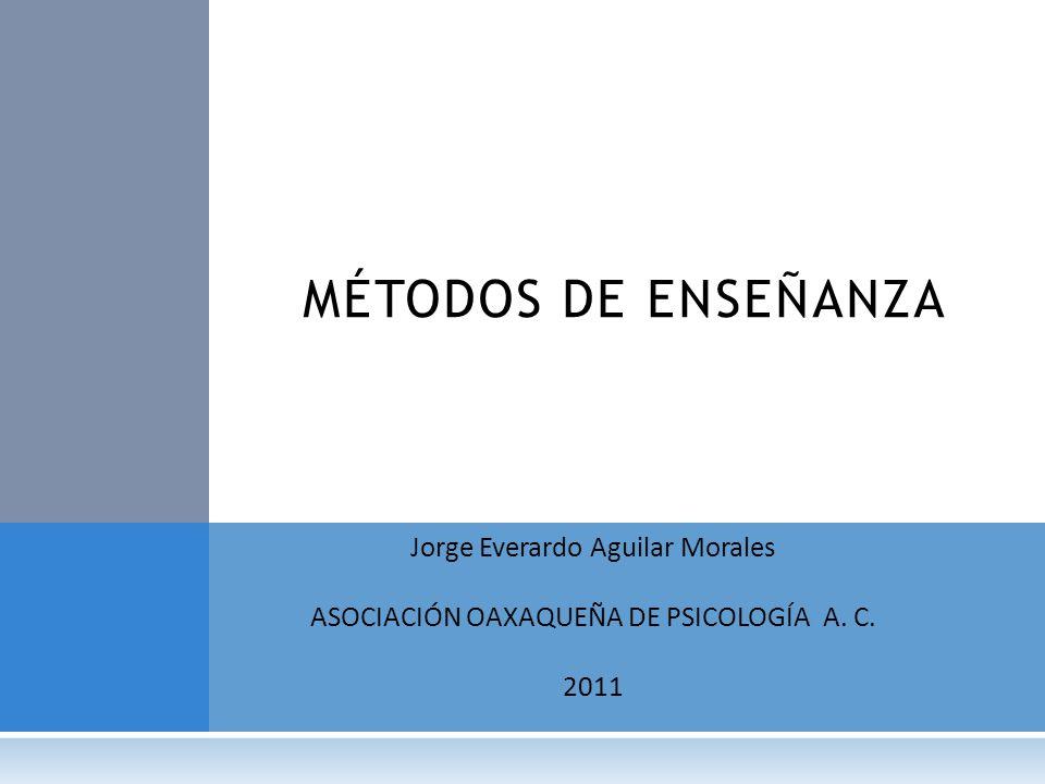 MÉTODOS DE ENSEÑANZA Jorge Everardo Aguilar Morales
