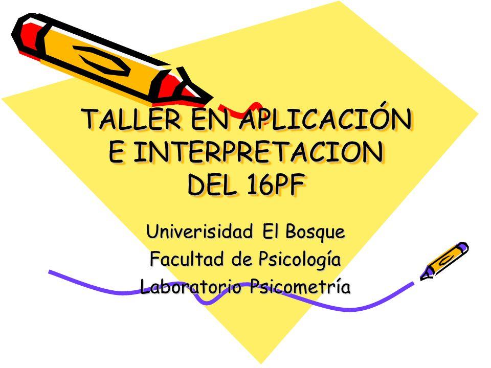 TALLER EN APLICACIÓN E INTERPRETACION DEL 16PF