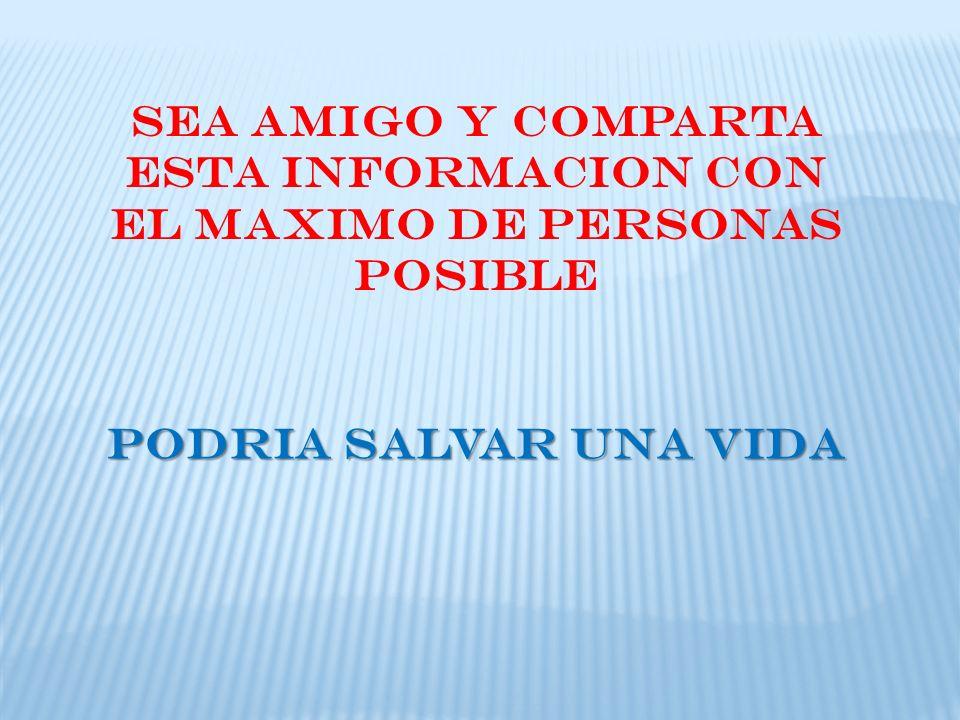 SEA AMIGO Y COMPARTA ESTA INFORMACION CON EL MAXIMO DE PERSONAS POSIBLE