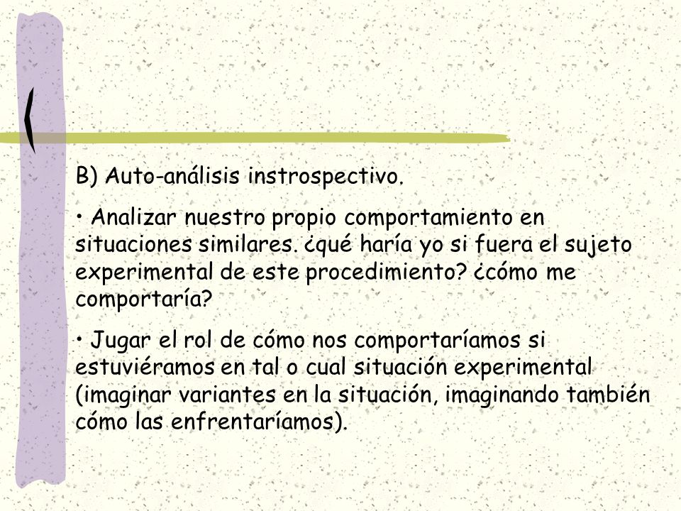 B) Auto-análisis instrospectivo.