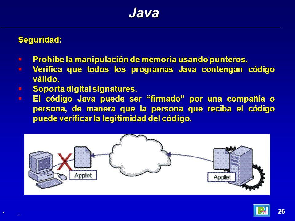 Java Seguridad: Prohíbe la manipulación de memoria usando punteros.