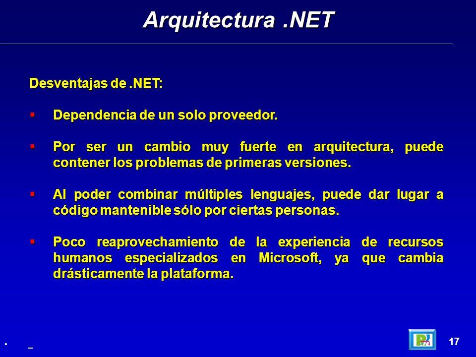 Arquitectura .NET Desventajas de .NET: