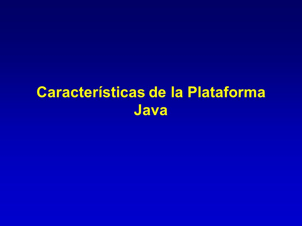 Características de la Plataforma Java