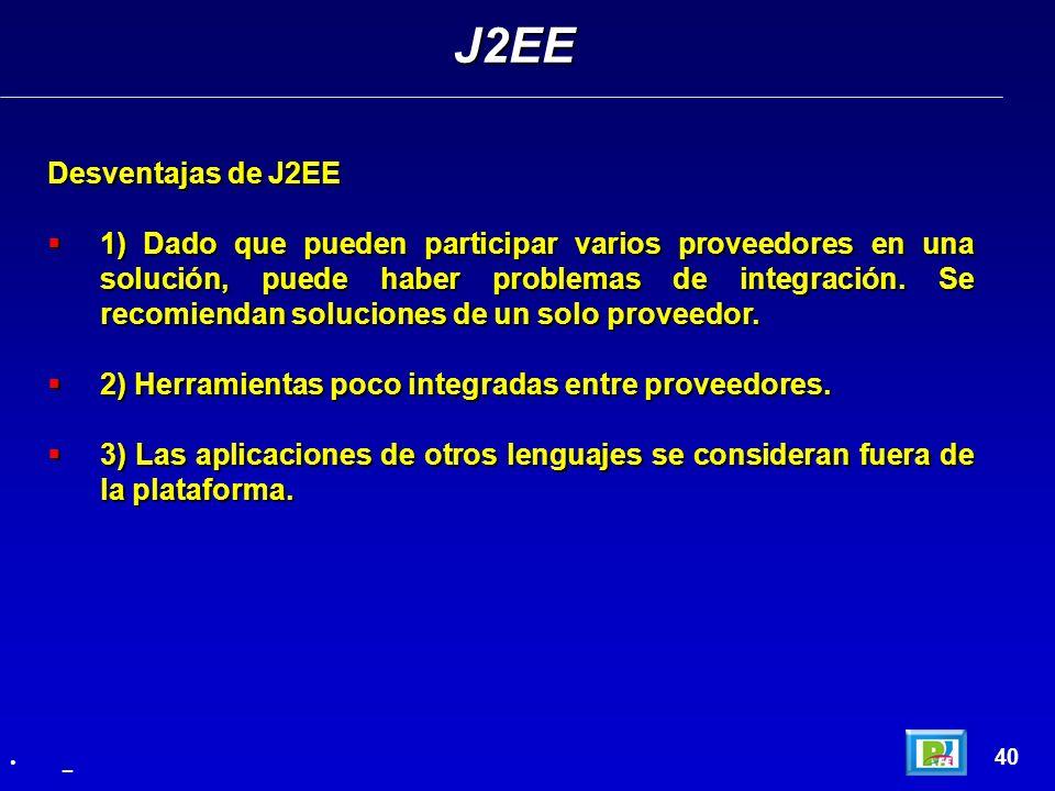 J2EEDesventajas de J2EE.