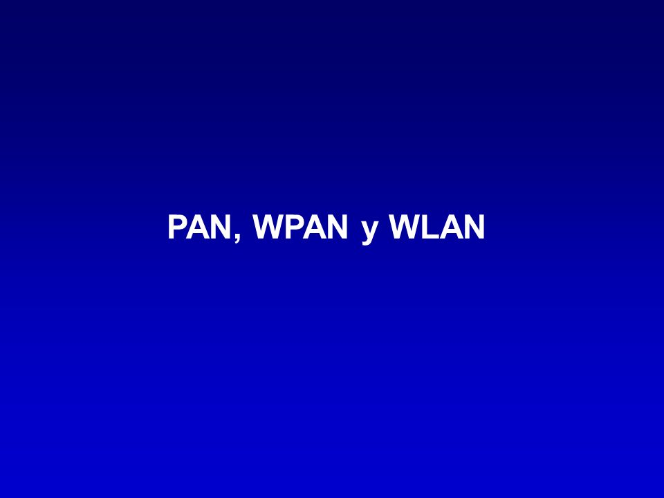 PAN, WPAN y WLAN