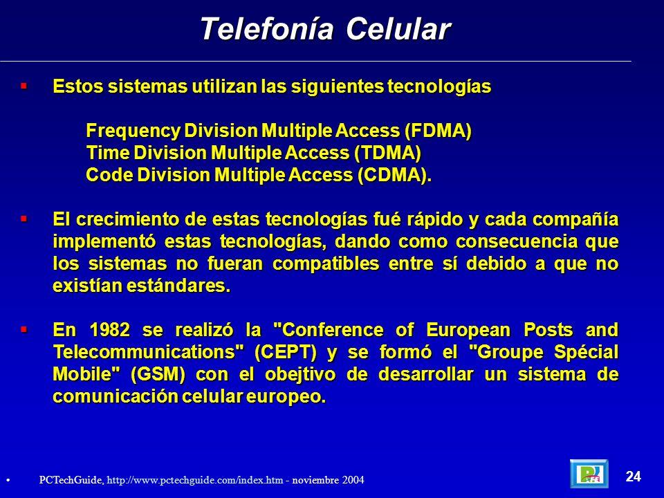 Telefonía Celular Estos sistemas utilizan las siguientes tecnologías