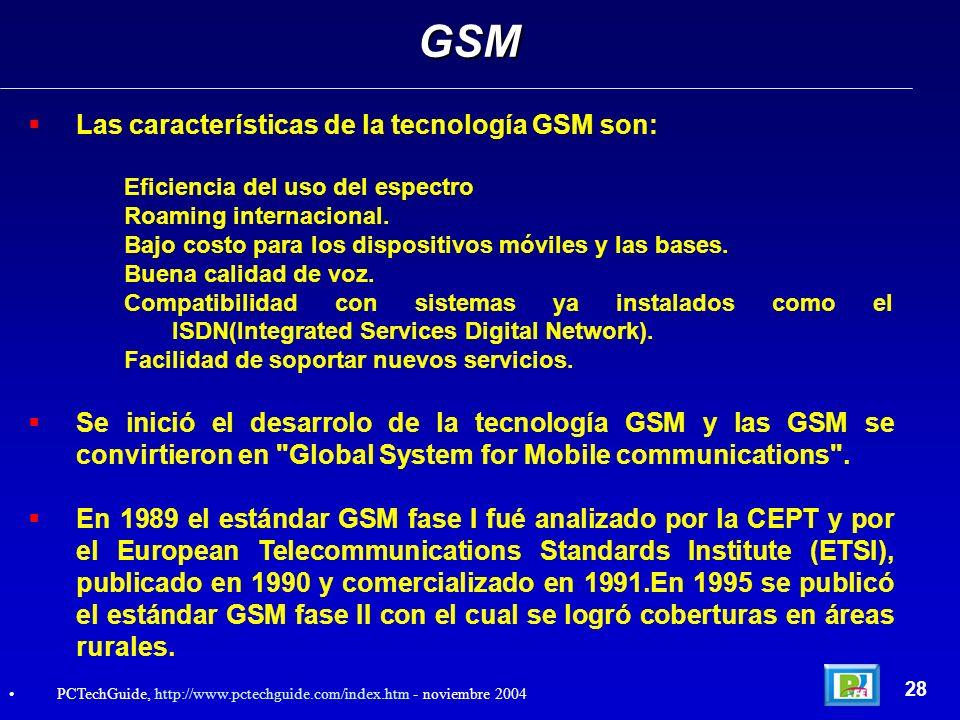 GSM Las características de la tecnología GSM son:
