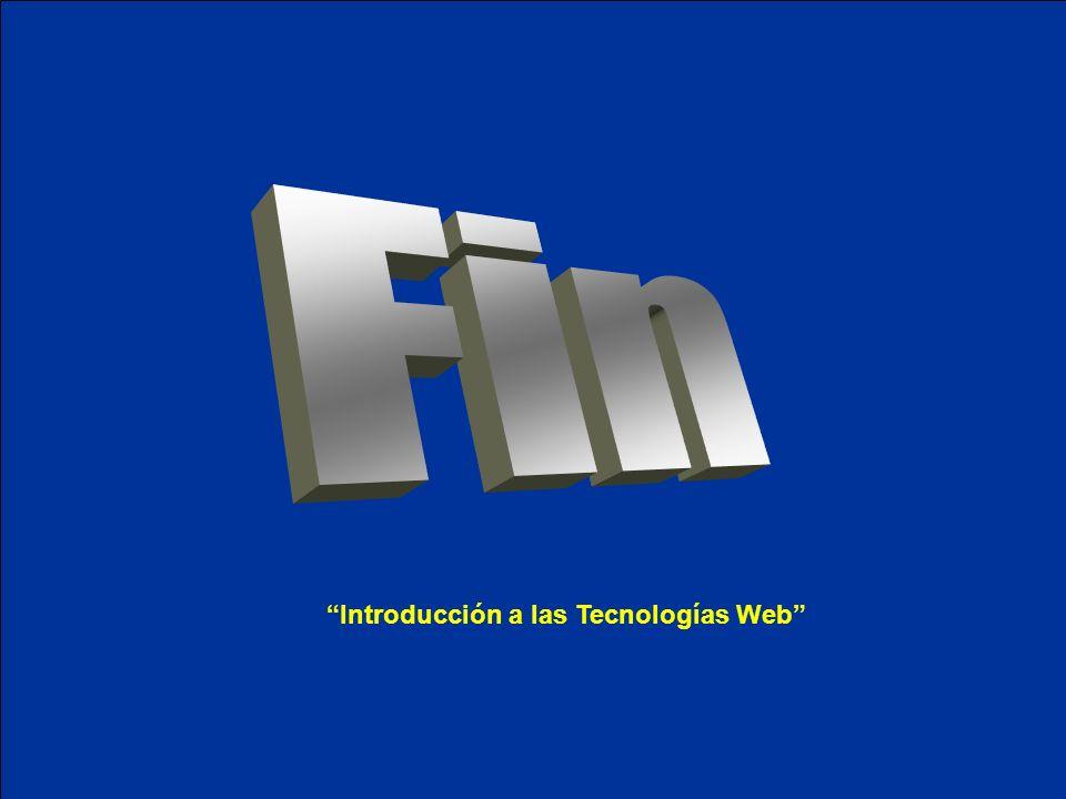 Fin Introducción a las Tecnologías Web