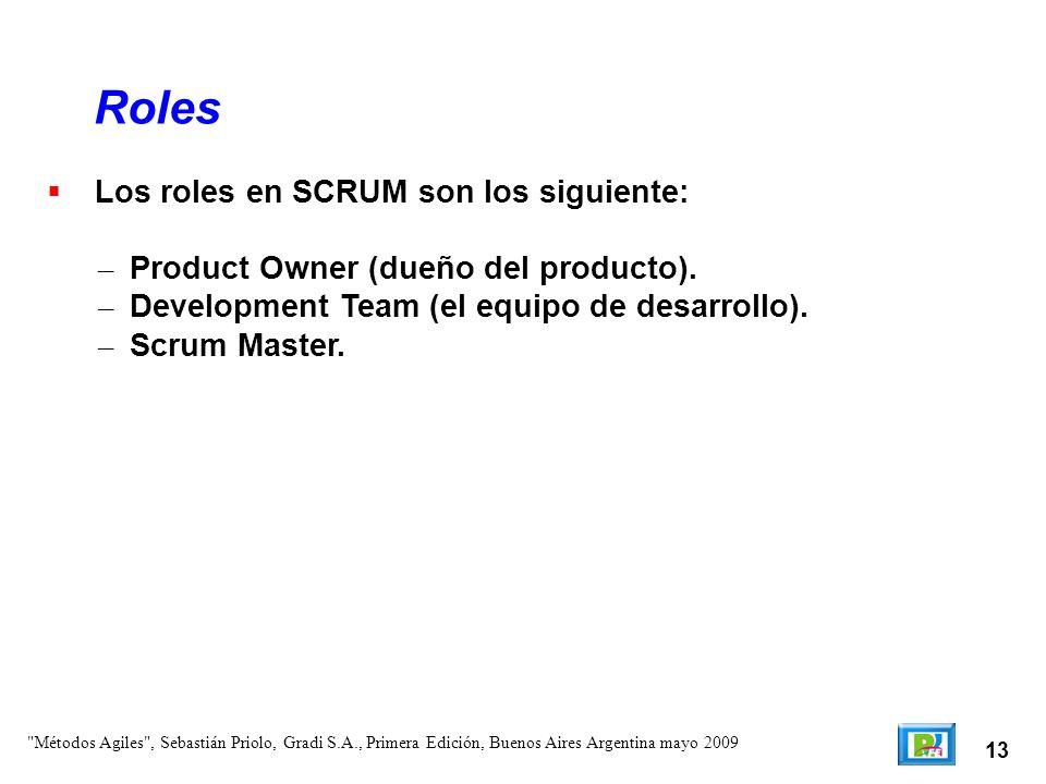 Roles Los roles en SCRUM son los siguiente:
