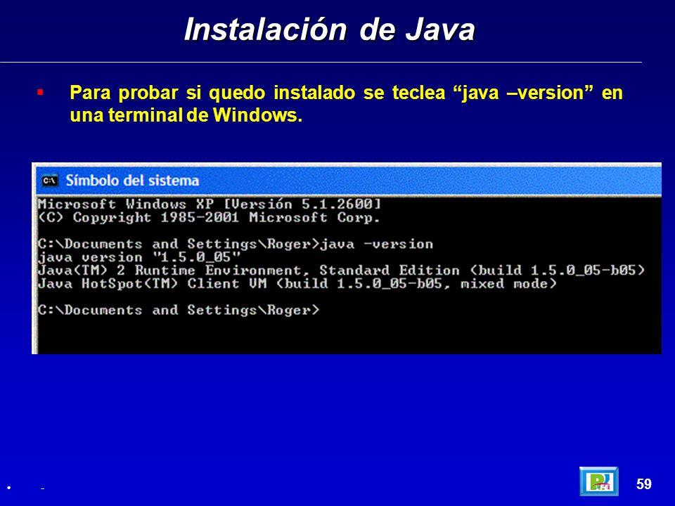 Instalación de JavaPara probar si quedo instalado se teclea java –version en una terminal de Windows.