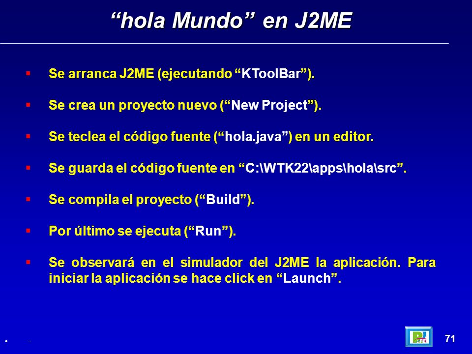 hola Mundo en J2ME Se arranca J2ME (ejecutando KToolBar ).