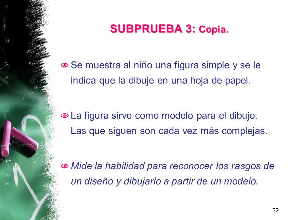 SUBPRUEBA 3: Copia. Se muestra al niño una figura simple y se le indica que la dibuje en una hoja de papel.
