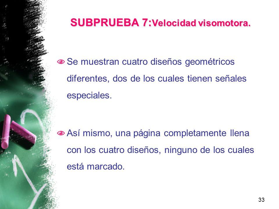 SUBPRUEBA 7:Velocidad visomotora.