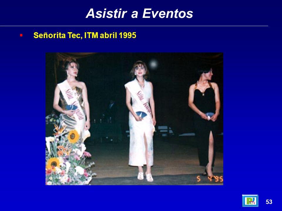 Asistir a Eventos Señorita Tec, ITM abril 1995 53