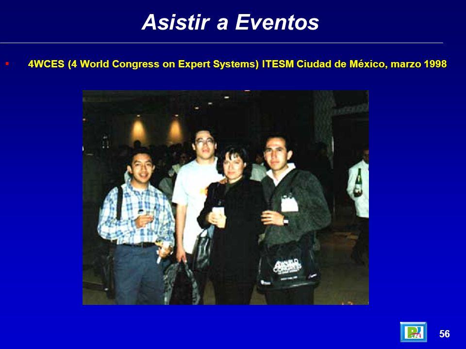 Asistir a Eventos 4WCES (4 World Congress on Expert Systems) ITESM Ciudad de México, marzo 1998 56