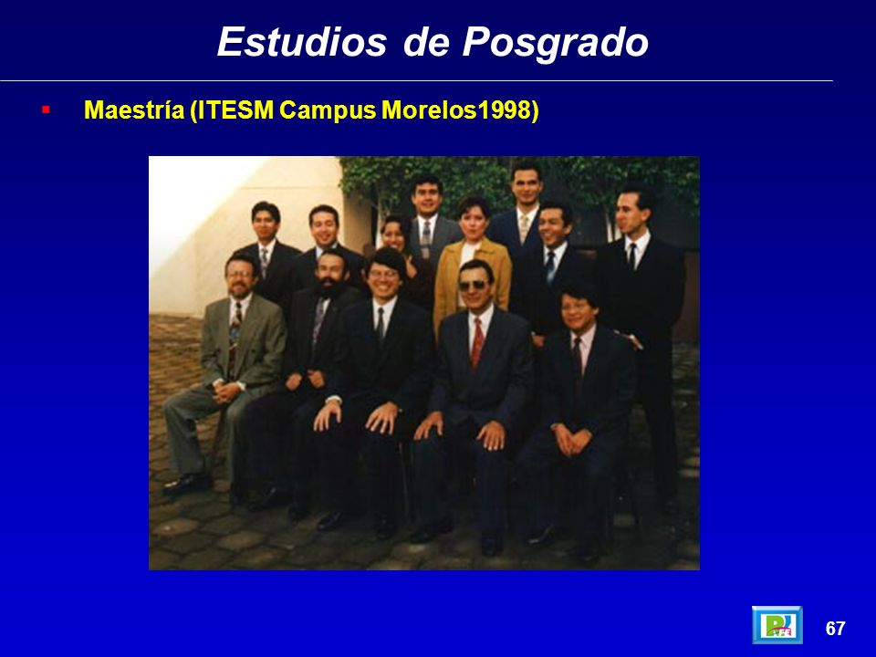 Estudios de Posgrado Maestría (ITESM Campus Morelos1998) 67