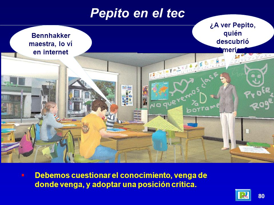 Pepito en el tec ¿A ver Pepito, quién descubrió America Bennhakker maestra, lo ví en internet.