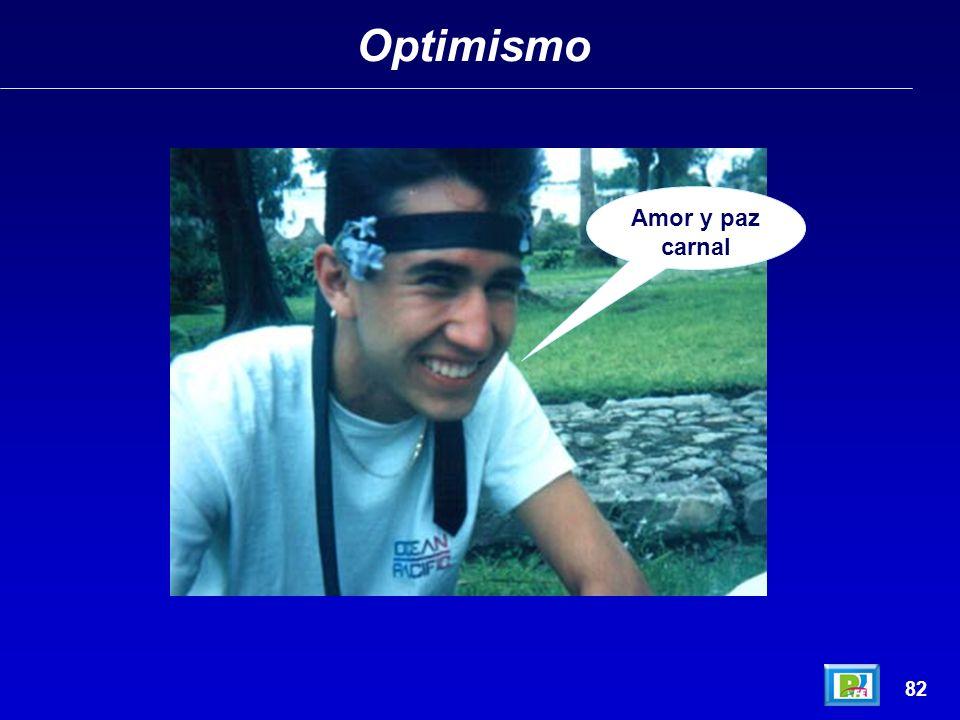 Optimismo Amor y paz carnal 82