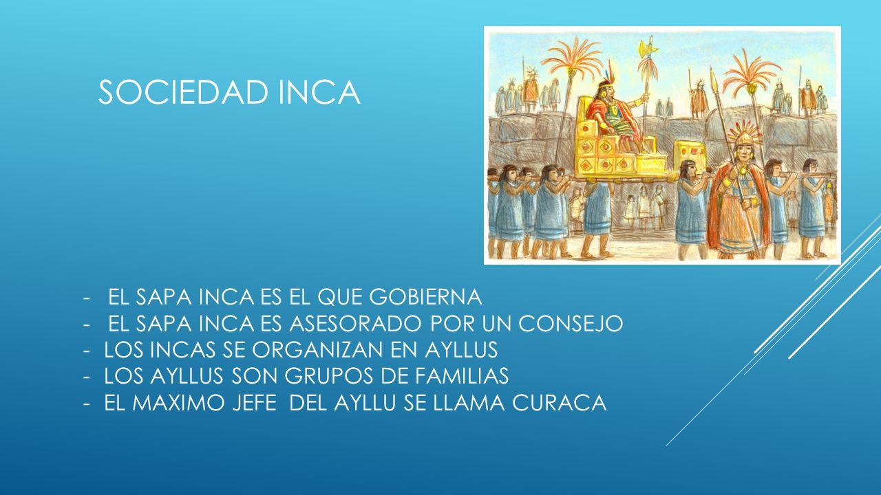 Sociedad Inca EL SAPA INCA ES EL QUE GOBIERNA