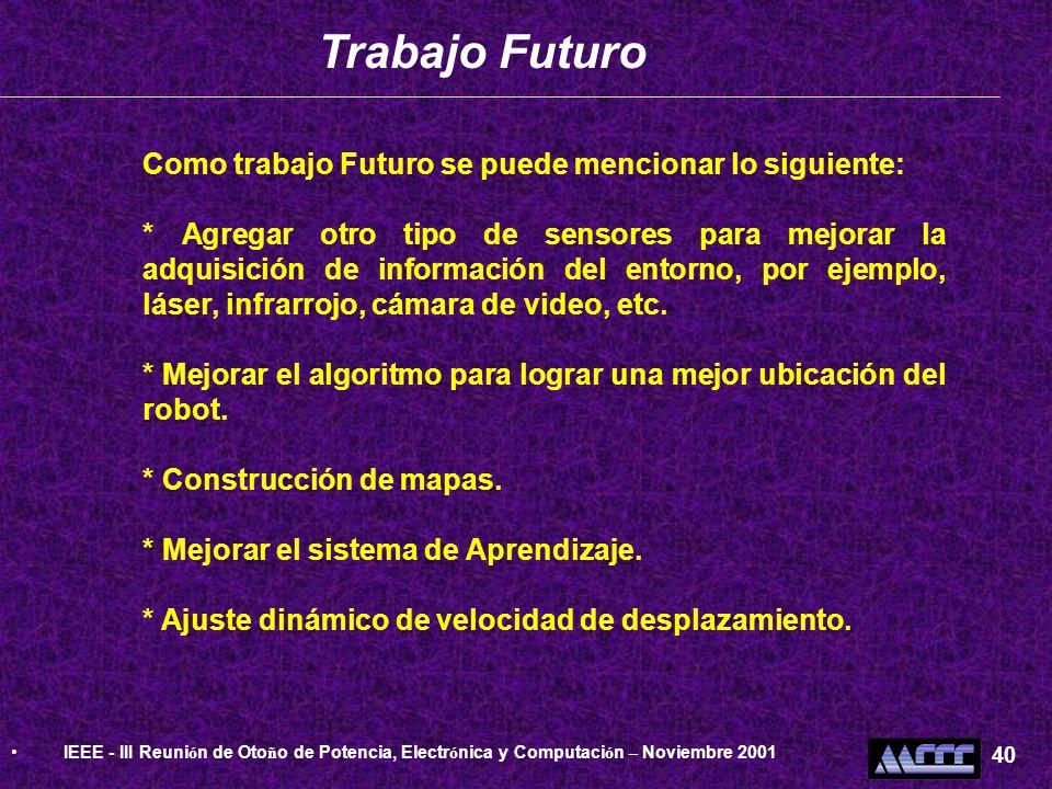 Trabajo Futuro Como trabajo Futuro se puede mencionar lo siguiente: