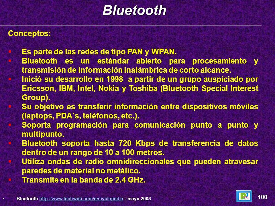 Bluetooth Conceptos: Es parte de las redes de tipo PAN y WPAN.