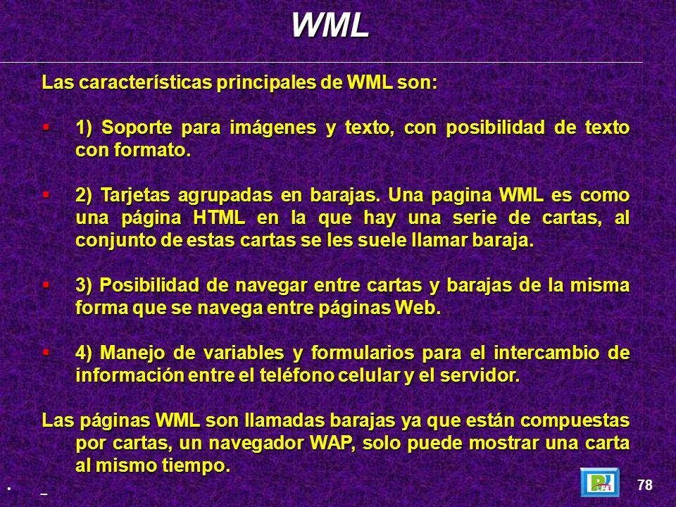 WML Las características principales de WML son: