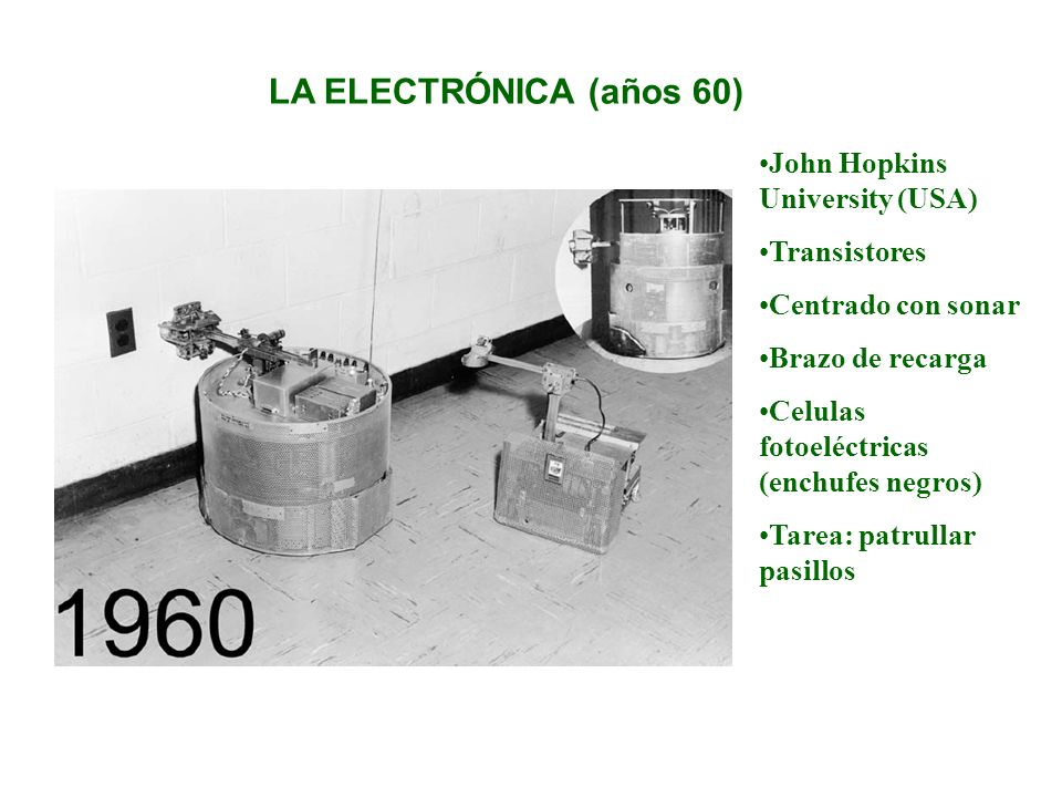 LA ELECTRÓNICA (años 60) John Hopkins University (USA) Transistores