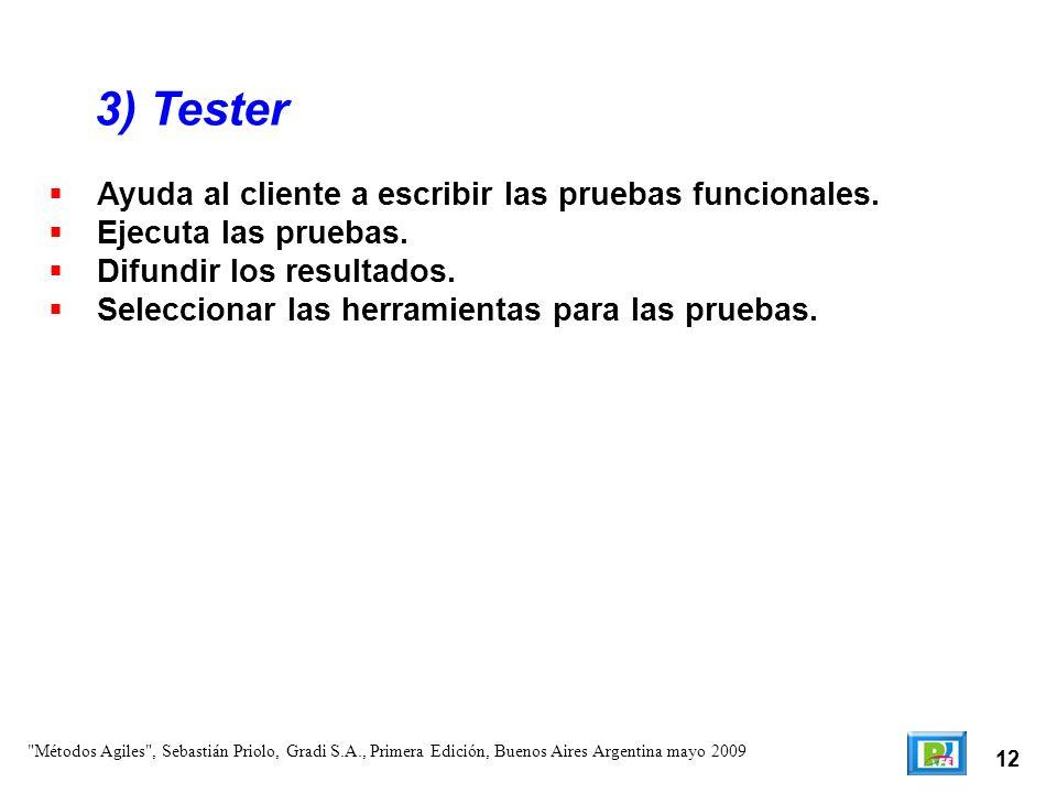 3) Tester Ayuda al cliente a escribir las pruebas funcionales.