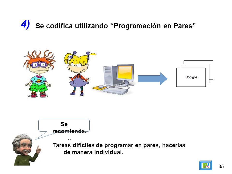 4) Se codifica utilizando Programación en Pares Se recomienda...
