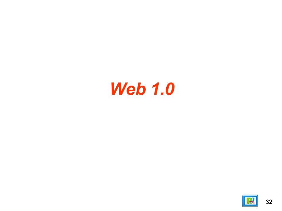 Web 1.0 32