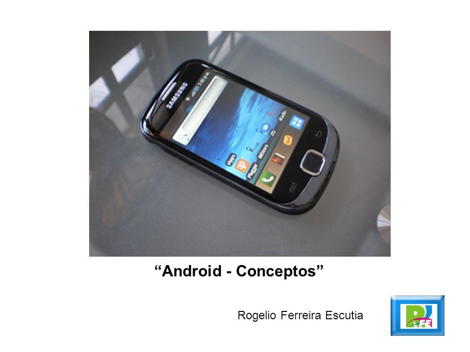 Android - Conceptos Rogelio Ferreira Escutia