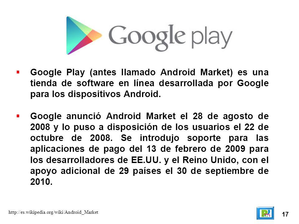 Google Play (antes llamado Android Market) es una tienda de software en línea desarrollada por Google para los dispositivos Android.