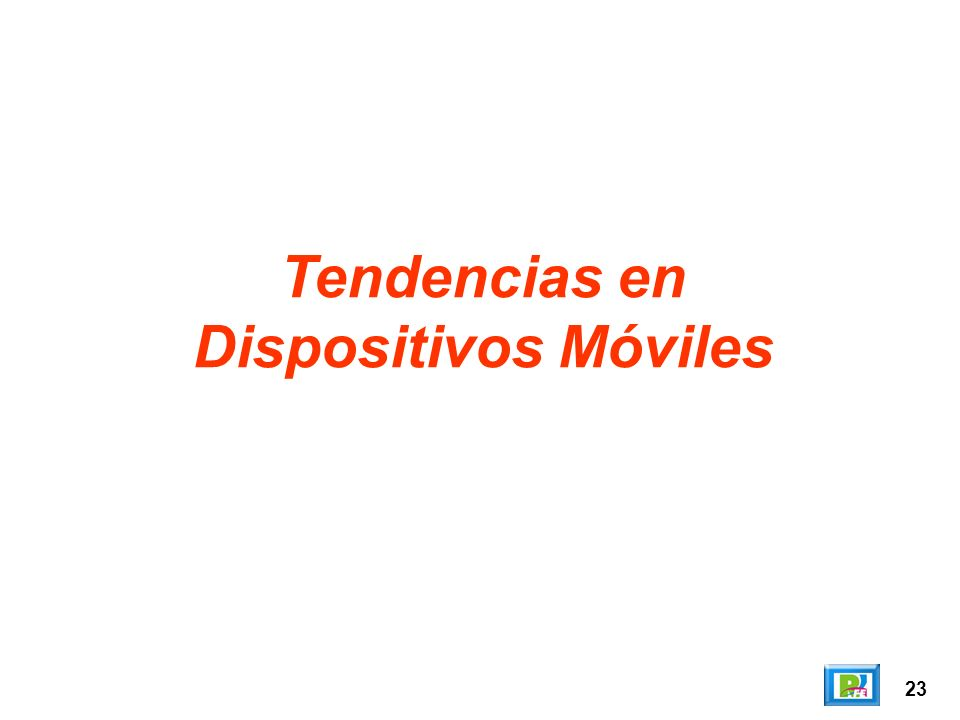 Tendencias en Dispositivos Móviles