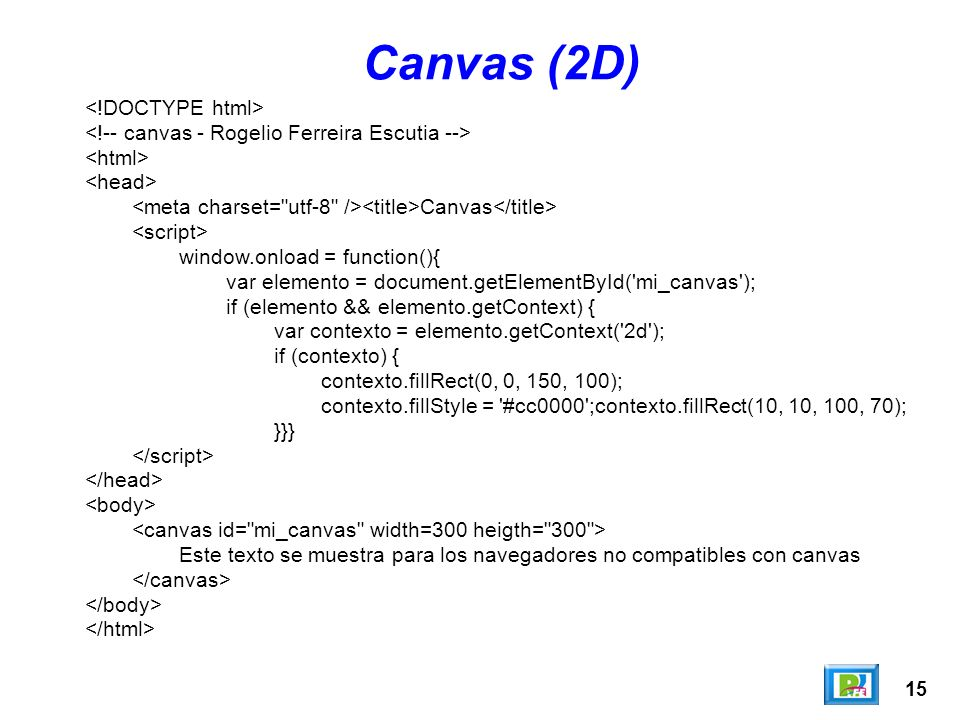 Canvas (2D) <!DOCTYPE html>