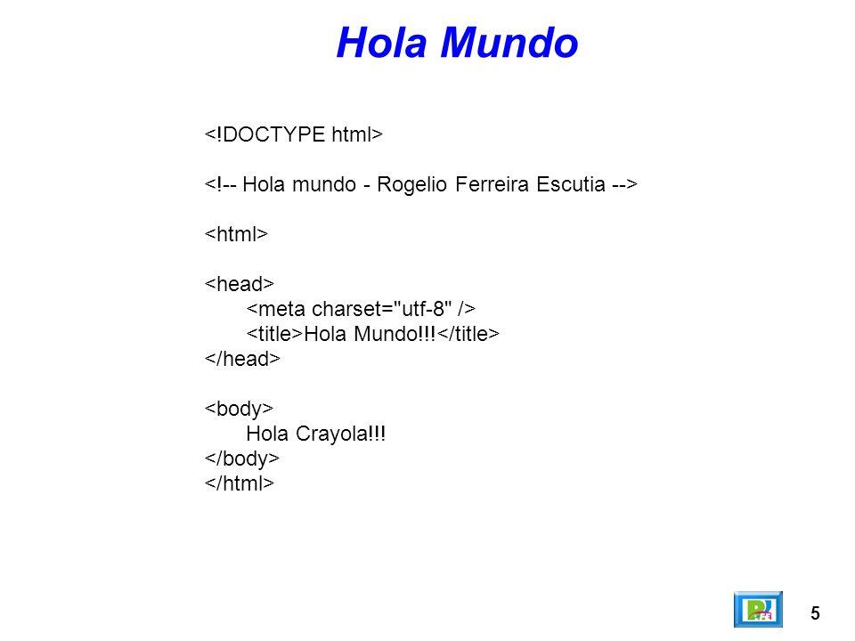 Hola Mundo <!DOCTYPE html>