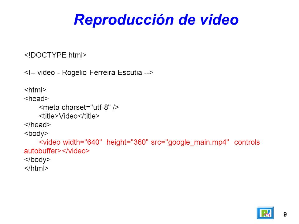 Reproducción de video <!DOCTYPE html>