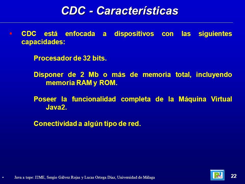 CDC - CaracterísticasCDC está enfocada a dispositivos con las siguientes capacidades: Procesador de 32 bits.