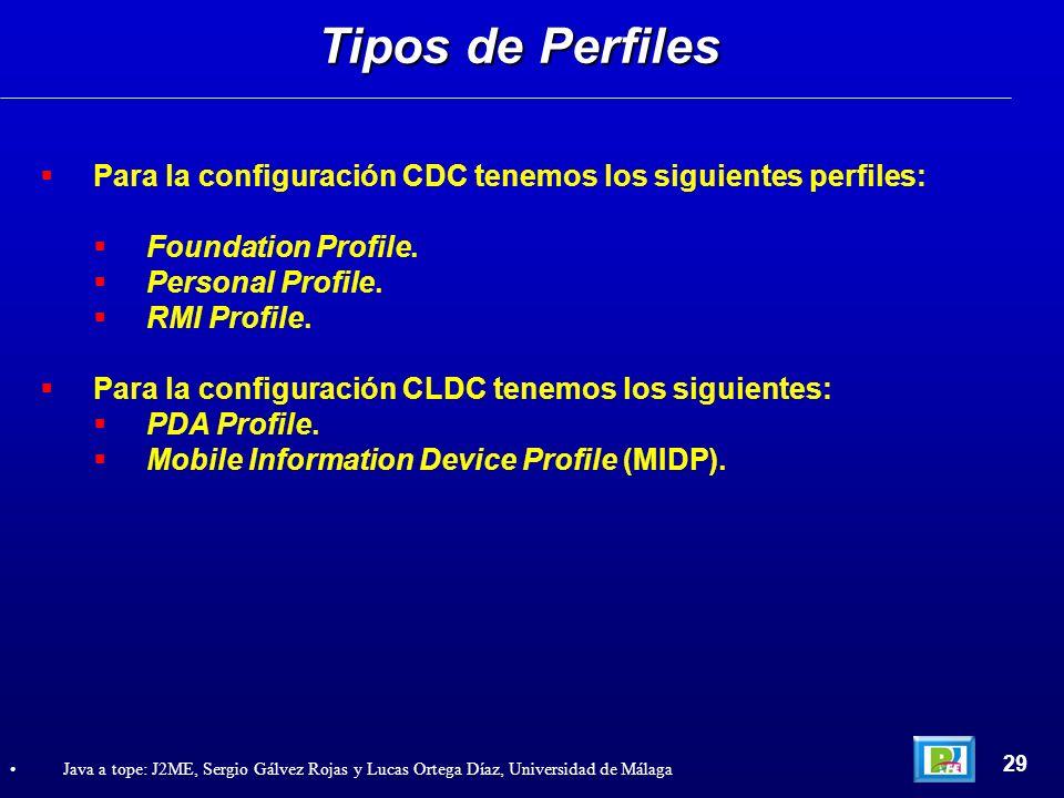Tipos de PerfilesPara la configuración CDC tenemos los siguientes perfiles: Foundation Profile. Personal Profile.