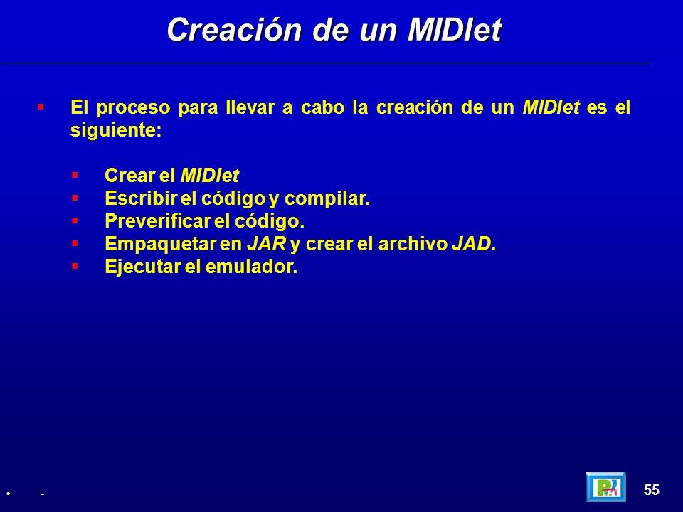 Creación de un MIDletEl proceso para llevar a cabo la creación de un MIDlet es el siguiente: Crear el MIDlet.