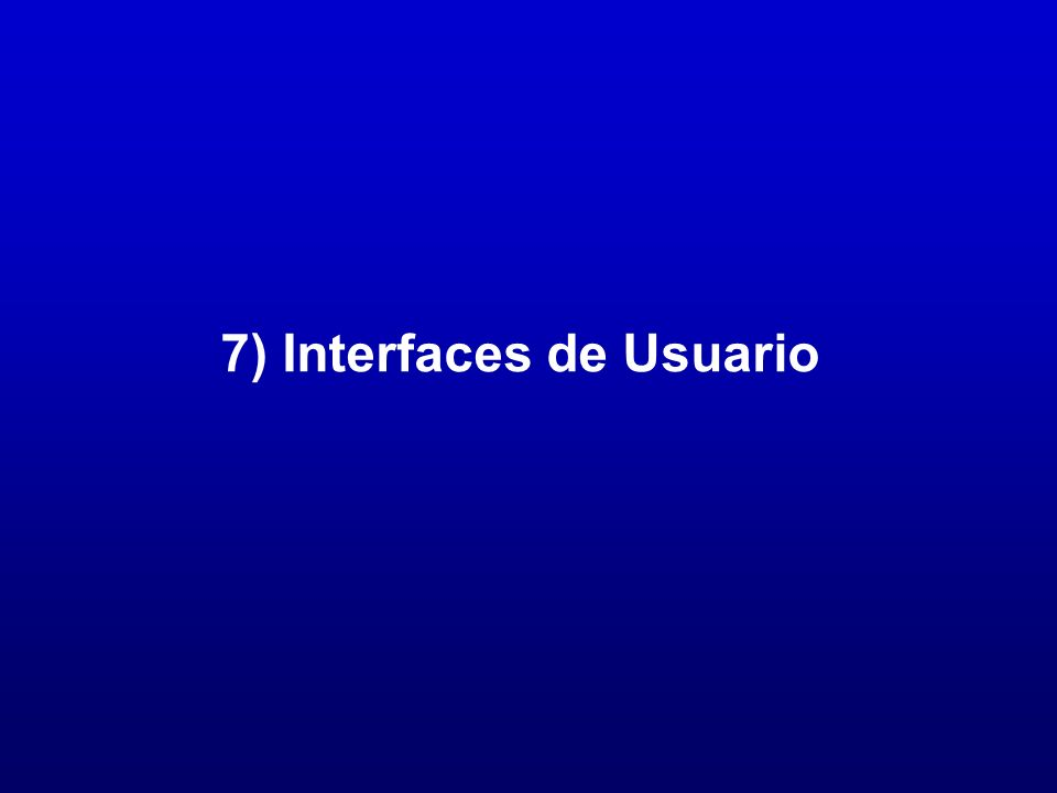 7) Interfaces de Usuario