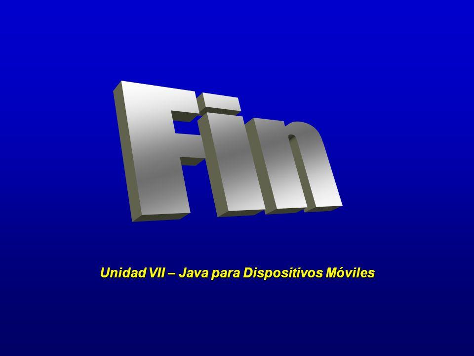 Unidad VII – Java para Dispositivos Móviles