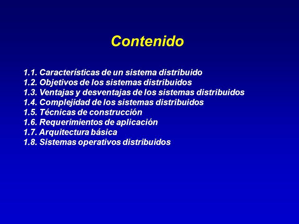 Contenido 1.1. Características de un sistema distribuido