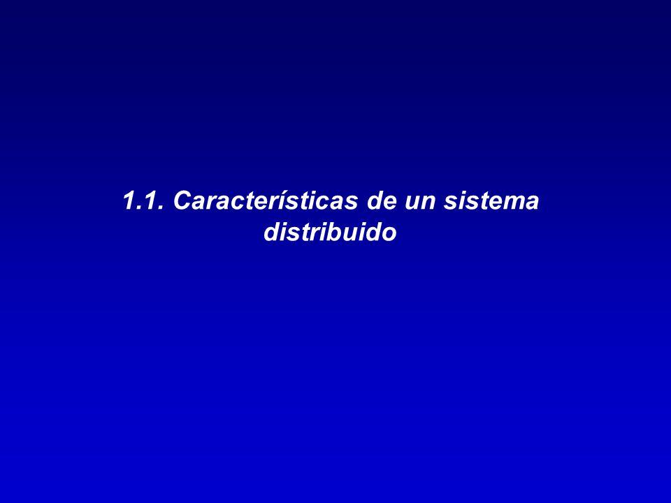 1.1. Características de un sistema distribuido