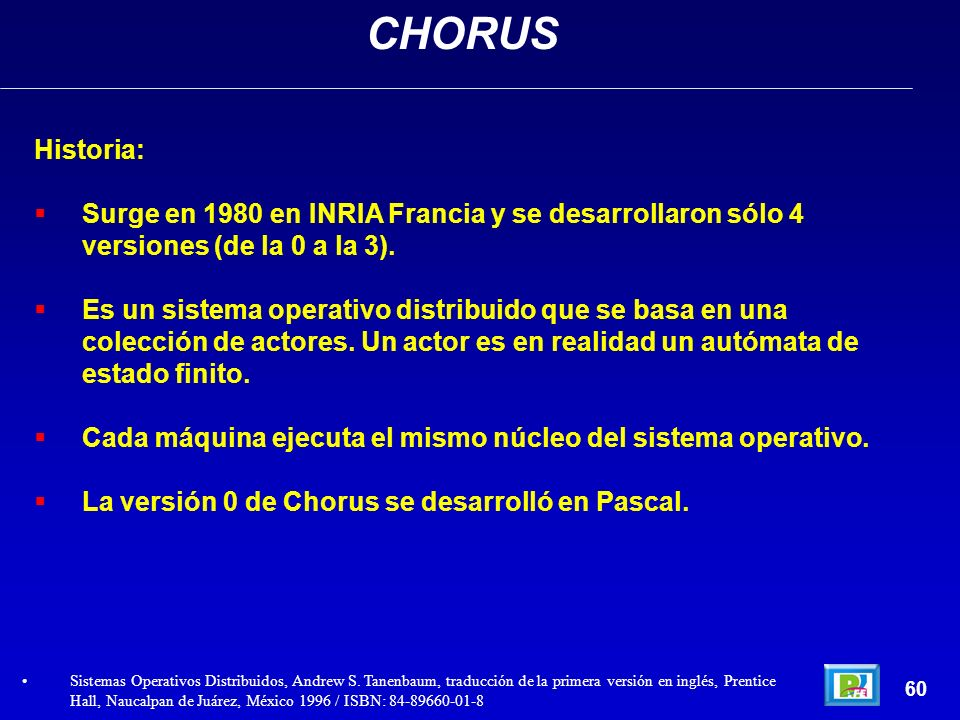 CHORUS Historia: Surge en 1980 en INRIA Francia y se desarrollaron sólo 4 versiones (de la 0 a la 3).