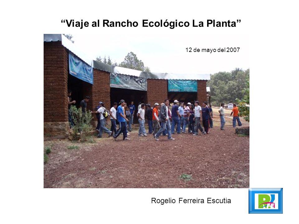 Viaje al Rancho Ecológico La Planta