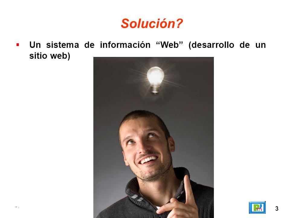 Solución Un sistema de información Web (desarrollo de un sitio web)