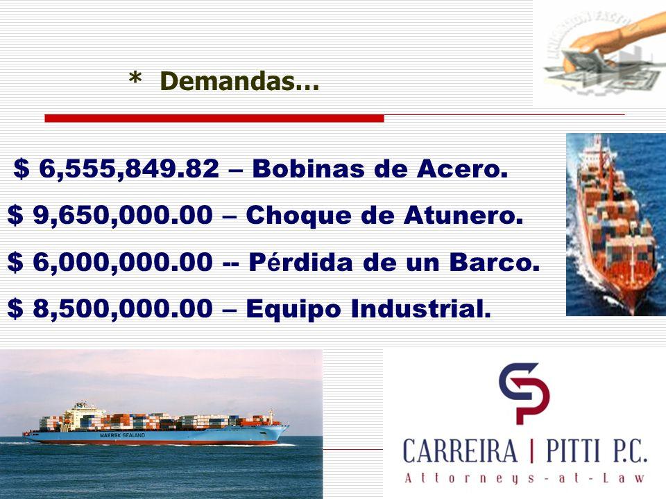 * Demandas… $ 9,650,000.00 – Choque de Atunero.