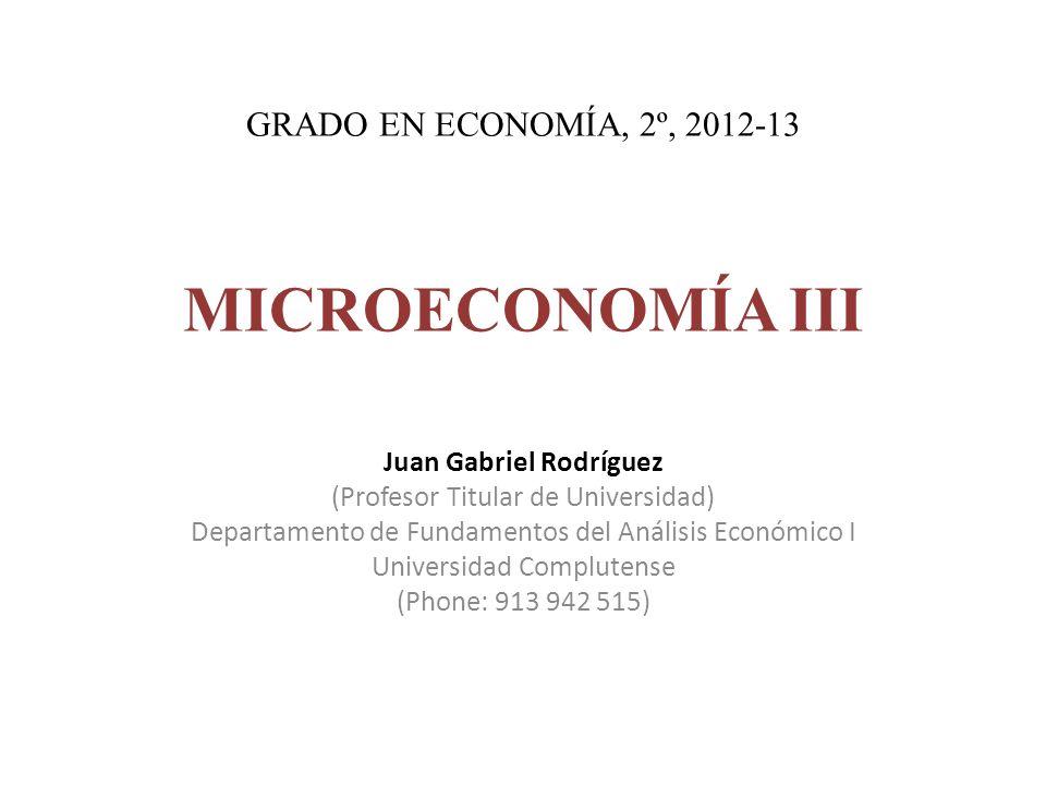 GRADO EN ECONOMÍA, 2º, 2012-13 MICROECONOMÍA III