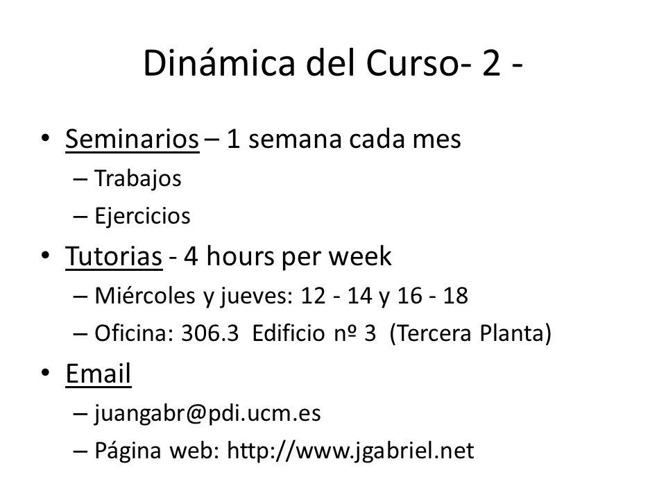 Dinámica del Curso- 2 - Seminarios – 1 semana cada mes
