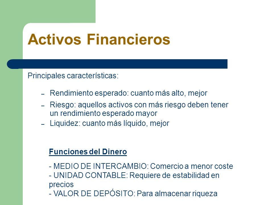 Activos Financieros Principales características: